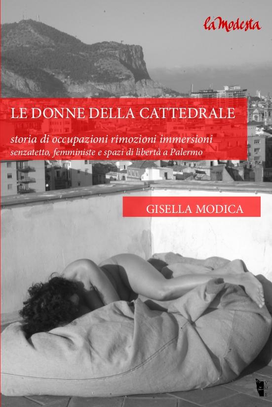 Gisella Modica – Le donne della Cattedrale. Storia di occupazioni rimozioni immersioni.