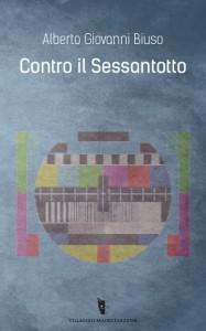 Alberto G. Biuso - Contro il Sessantotto