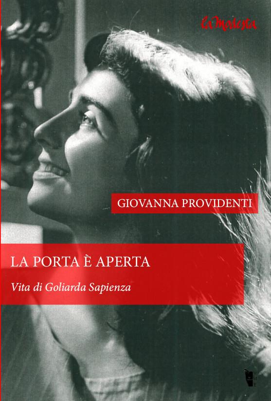 Giovanna Providenti – La porta è aperta. Vita di Goliarda Sapienza  (Nuova edizione)
