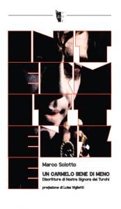 Marco Sciotto - Un Carmelo Bene di meno